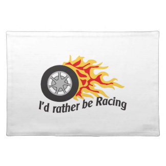 ID RATHER BE RACING CLOTH PLACEMAT