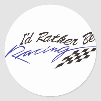Id Rather Be Racing Classic Round Sticker
