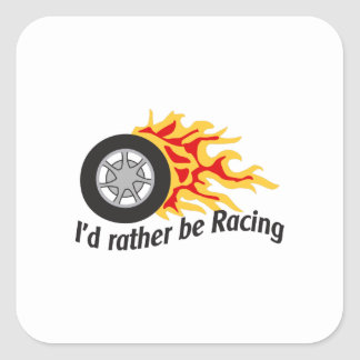 ID RATHER BE RACING SQUARE STICKER