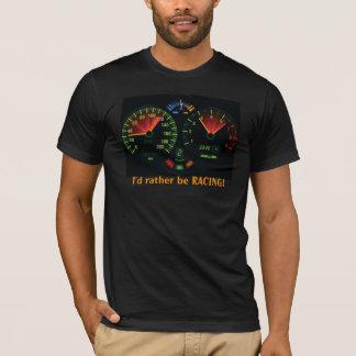 I'd rather be RACING! T-Shirt