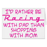 I'd Rather Be Racing With Dad Greeting Card