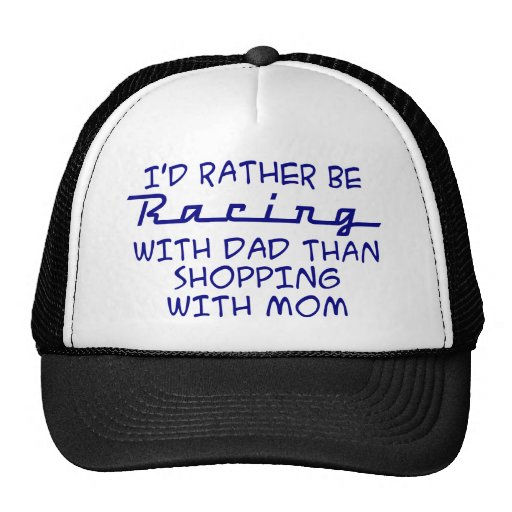 I'd Rather Be Racing With Dad.... Hats