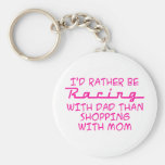 I'd Rather Be Racing With Dad Basic Round Button Keychain