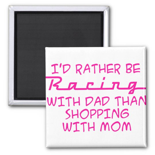 I'd Rather Be Racing With Dad Magnet