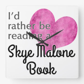 I'd Rather Be Reading A Skye Malone Book - Clock