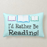 I'd Rather Be Reading Book Lover Throw Pillow