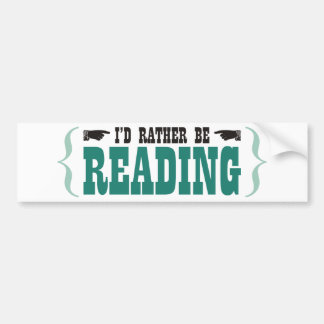 I'd Rather Be Reading Bumper Sticker