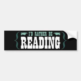 I'd Rather Be Reading Car Bumper Sticker