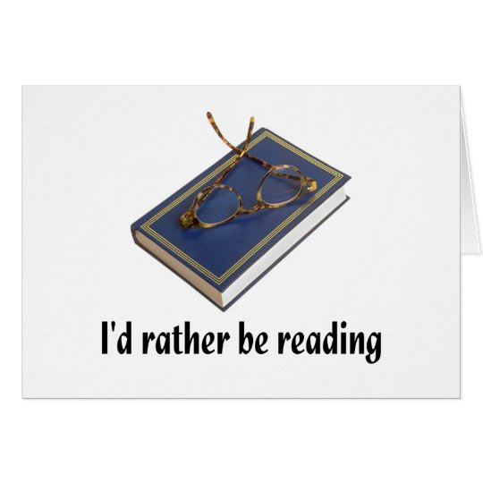 I'd rather be reading card
