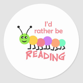 ID RATHER BE READING CLASSIC ROUND STICKER