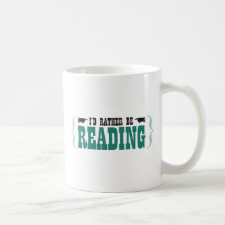 I'd Rather Be Reading Classic White Coffee Mug