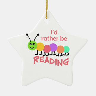 ID RATHER BE READING Double-Sided STAR CERAMIC CHRISTMAS ORNAMENT