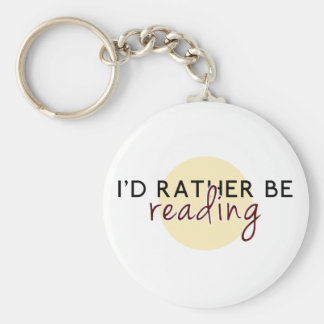 I'd Rather Be Reading - For Book-Lovers Basic Round Button Keychain