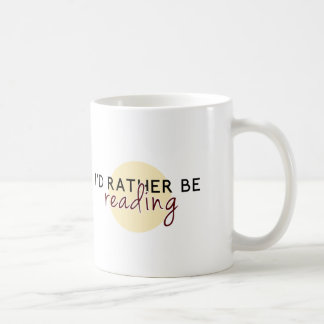 I'd Rather Be Reading - For Book-Lovers Classic White Coffee Mug