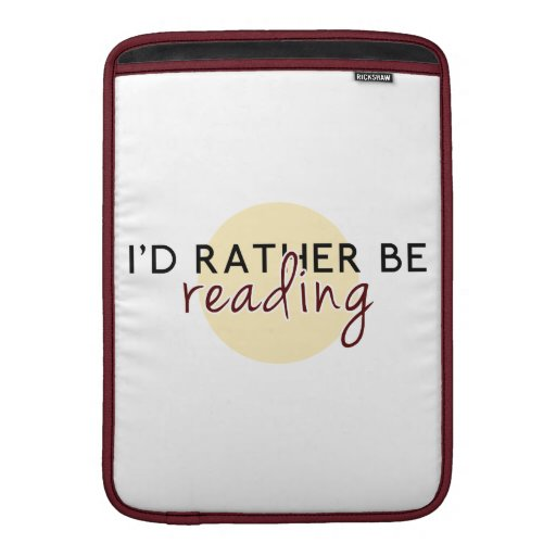 I'd Rather Be Reading - For Book-Lovers MacBook Air Sleeve