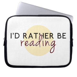 I'd Rather Be Reading - For Book-Lovers Laptop Computer Sleeves