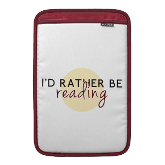 I'd Rather Be Reading - For Book-Lovers Sleeve For MacBook Air