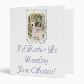 I'd Rather Be Reading Jane Austen! Binder, 3 sizes Binder