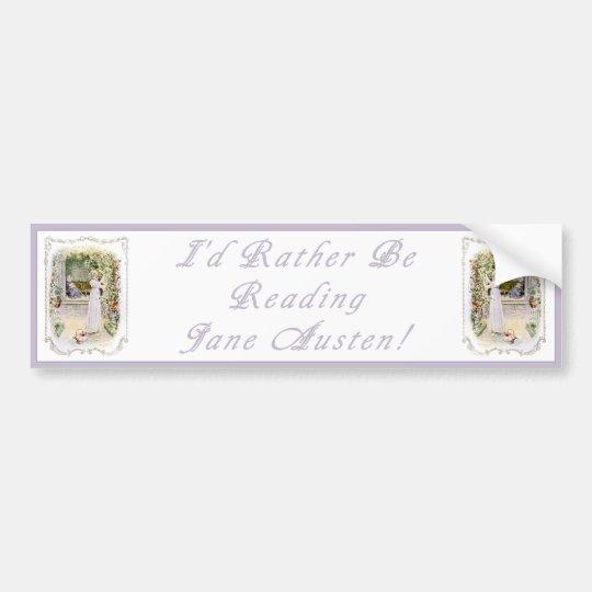 I'd Rather Be Reading Jane Austen! Bumper Sticker