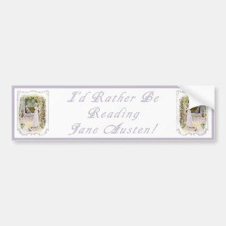 I'd Rather Be Reading Jane Austen! Bumper Sticker Car Bumper Sticker
