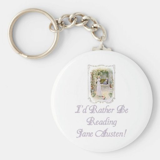 I'd Rather Be Reading Jane Austen! Keychain