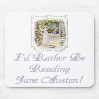I'd Rather Be Reading Jane Austen! Mousepad