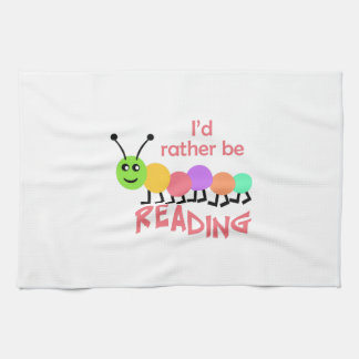 ID RATHER BE READING HAND TOWELS