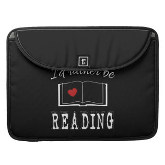 I'd rather be reading MacBook pro sleeve