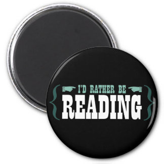 I'd Rather Be Reading 2 Inch Round Magnet