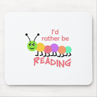 ID RATHER BE READING MOUSE PAD