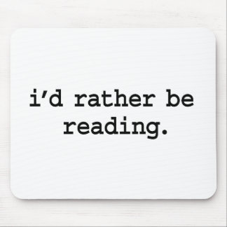 i'd rather be reading. mousepad