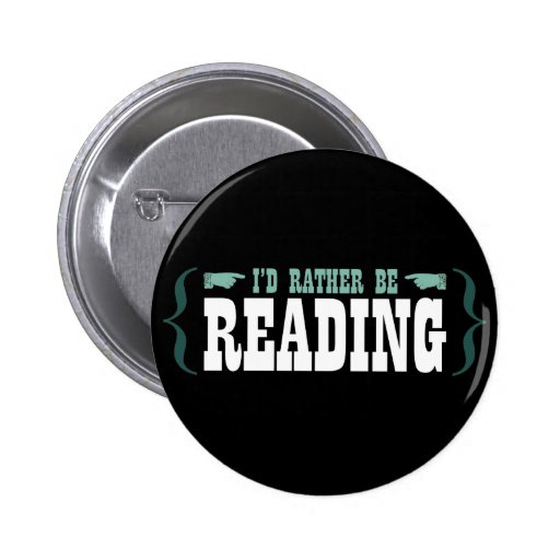 I'd Rather Be Reading Pinback Buttons