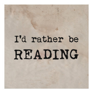 I'd Rather Be Reading Print