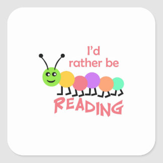 ID RATHER BE READING SQUARE STICKER