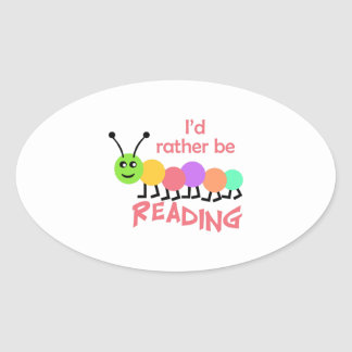 ID RATHER BE READING OVAL STICKER