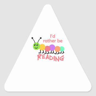 ID RATHER BE READING TRIANGLE STICKER
