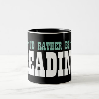 I'd Rather Be Reading Two-Tone Coffee Mug