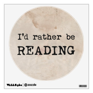 I'd Rather Be Reading Wall Sticker