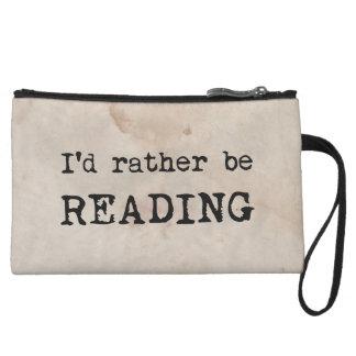 I'd Rather Be Reading Wristlet Purse