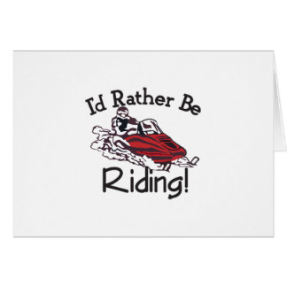 Id Rather Be Riding Card