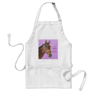 I'd Rather Be Riding! Horse Adult Apron