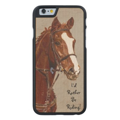 I'd Rather Be Riding Horse Carved® Maple iPhone 6 Slim Case