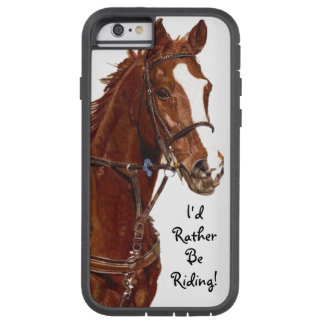 I'd Rather Be Riding! Horse Case iPhone 6 Case
