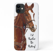 I'd Rather Be Riding! Horse Case-Mate Case