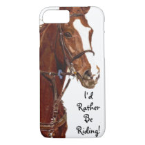 I'd Rather Be Riding! Horse iPhone 8/7 Case
