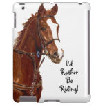 I'd Rather Be Riding! Horse iPad Case
