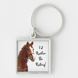 I'd Rather Be Riding! Horse Keychain