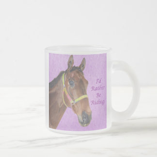 I'd Rather Be Riding! Horse 10 Oz Frosted Glass Coffee Mug