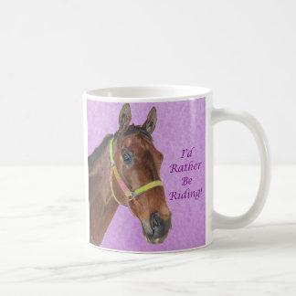 I'd Rather Be Riding! Horse Classic White Coffee Mug
