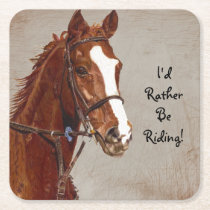 I'd Rather Be Riding Horse Square Paper Coaster
